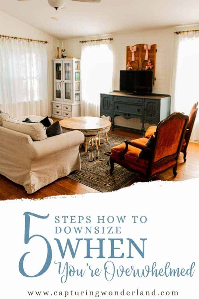 in text, 5 steps how to downsize when you're overwhelmed; a living room completely decluttered and cleaned